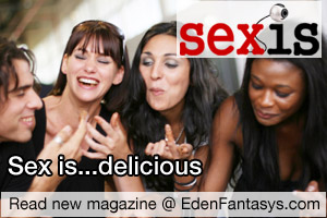 Sexis - a provocative sex magazine at EdenFantasys.com