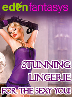Become a goddess wearing sexy and erotic lingerie from EdenFantasys