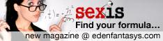 Sexis - a provocative sex magazine at EdenFantasys.com